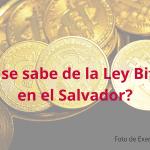 ¿Qué se sabe de la Ley Bitcoin en el Salvador?