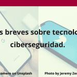 Notas sobre tecnología y ciberseguridad.