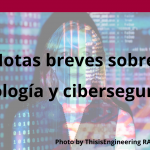 Notas breves sobre tecnología y ciberseguridad.