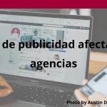 La ley de publicidad afecta a las agencias